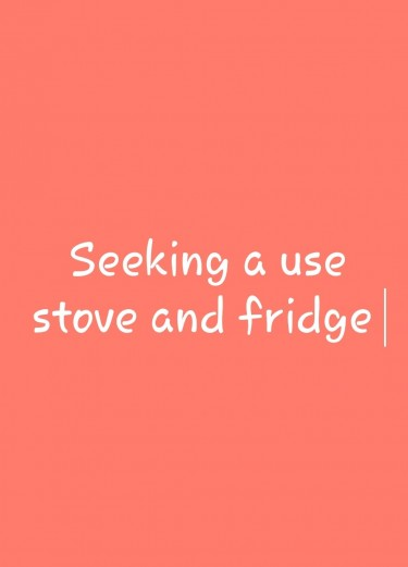 Seeking Fridge And Stove