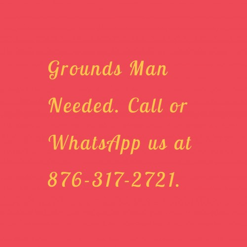 Grounds Man Urgently Needed.