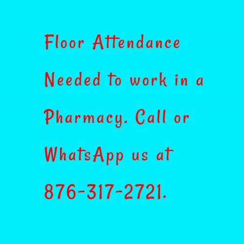 Floor Attendance Needed To Work In Pharmacy.